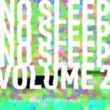 NO SLEEP Volume 2