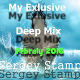 Sergey Stamp My Exlusive  Deep  Mix 21-02-2016