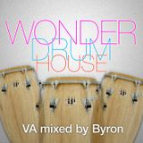 Wonder Drum House - VA mixed by Byron