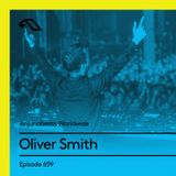 Anjunabeats Worldwide 659 with Oliver Smith