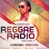 REGGAE RADIO VOL 5 [ DANCEHALL SINGLES & DANCEHALL RIDDIMS ]