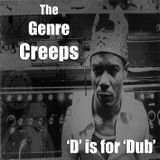 The Genre Creeps - D is for DUB