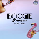 Boogie Français (1980-1985) |26 Avril 2017