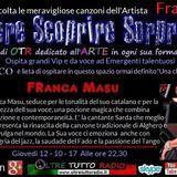 Scegliere Scoprire Sorprendere del 12-10-17 Gradita Ospite l'Artista Franca Masu