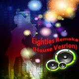 Eighties Remake (House Version)