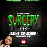 Bassbottle's Surgery 013: Bone Crusher