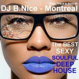 DJ B.Nice - Montreal - Deep, Tribal & Sexy 46 (Awww... SOULFUL Sensuality ! SEXY VOCAL DEEP HOUSE !)