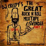 The Great Rock N Roll Mixtape Swindle Part 2