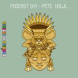 Podcast 001 - Pete Howl