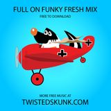 Twisted Skunk Mix 6 - Full on Funky Fresh Mix