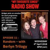 My Favourite Sings - Episode 11 - Random with Berlyn Trilogy - Radio Warwickshire - 04/04/2018