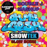 Basement Jaxx ft. Showtek - Oh My Gosh Slow Down (Double J Mashup)
