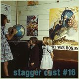 Stagger Cast #16