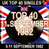 UK TOP 40 05-11 SEPTEMBER 1982