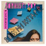 Sophisti Pop - Music from my formative years 85-89