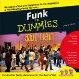 Funk For Dummies, chapter three