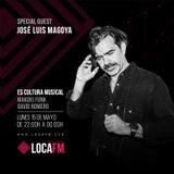 Jose Luis Magoya / Es Cultura Musical 12 @ Loca Fm. 15 Mayo 2017. Parte 1
