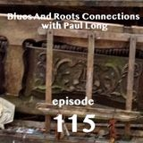 Blues And Roots Connections, with Paul Long: episode 115