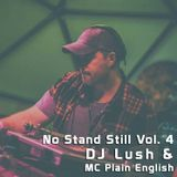 No Stand Still Vol. 4 - DJ Lush & MC Plain English (Live at BUMP #20)