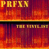 PRFXN (The best of The Vinyl.ist...  so far)