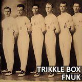 Trikkle Box - Fnuk