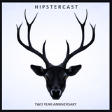 Hipstercast Two Years Anniversary