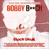 Black Skull Recordings Presents Bootleg Festival Mixset #02 Bobby B**ch