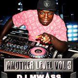ANOTHER LEVEL VOL 5 - DJ MWASS
