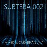 SUBTERA 002 MIXED by CARABHAN