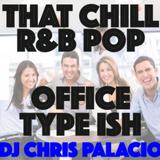 THAT R&B POP OFFICE TYPE ISH (clean)