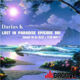 Darius K Lost In Paradise Episode 001