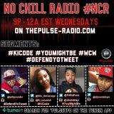 No Chill Radio - 2.25.15 #NoChillRadio #NCR #PulseTPC