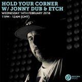 Hold Your Corner w/ Jonny Dub & Etch 14th February 2018