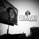 Lushpod #29 - Fog & Void