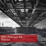 10Hz Podcast #6 – Vilence