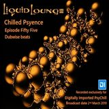 Liquid Lounge - Chilled Psyence (Episode Fifty Five) Digitally Imported Psychill March 2019