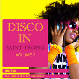 DISCO in SAINT-TROPEZ VOL. 2. Mixed by Dj NIKO SAINT TROPEZ