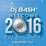DJ Bash - Welcome 2016 Pop Dance Mix
