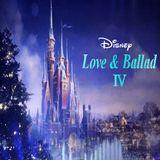Disney -Love & Ballad Ⅳ-
