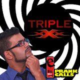 Triple X - E FM Prank Call
