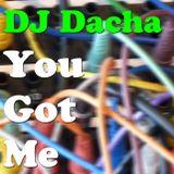 DJ Dacha - You Got Me - DL138