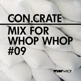 Con.crate - Mix For Whopwhop #9