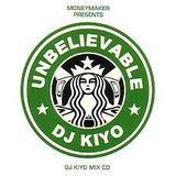 DJ KIYO {UNBELIEVABLE!} A