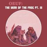 OEUF - The Year Of The Frog Part III