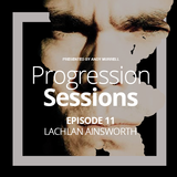 Progression Sessions Ep 11 -  Andy Murrell - Guest Mix Lachlan Ainsworth (Aus)