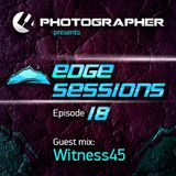 Photographer - Edge Sessions 018 (incl. Witness45 Guest Mix) 26.08.2014