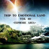 TRIP TO EMOTIONAL LAND VOL 40 - Euphoric Area -