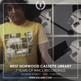 2017.05: 7 YEARS OF WNCL RECORDINGS / West Norwood Cassette Library (Balamii Radio)