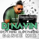 DJ NAVIN EVEY THING is EVERYTHING DANCE MIX