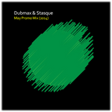 Dubmax & Stasque - May Promo Mix (2014)